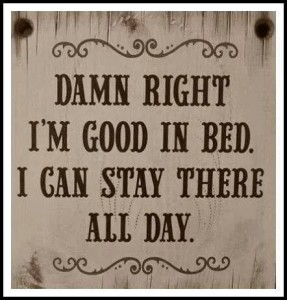 Some bed humor for those of us who can't get out, but need a laugh <3